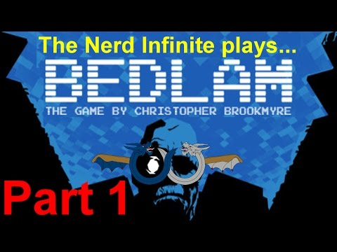 The Nerd Infinite plays... Bedlam, Part 1: The game based on the book based on Doom?  