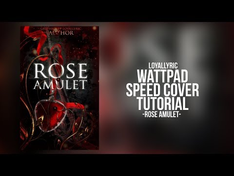 ROSE AMULET - WATTPAD SPEED COVER TUTORIAL
