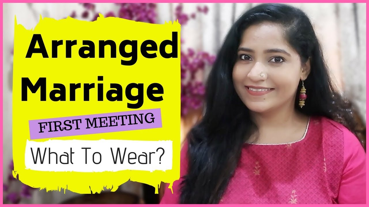 Marriage arranged first meeting what to wear