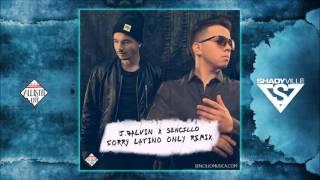 Sencillo and j balvin - SORRY LATINO ONLY REMIX