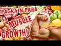 Pagkain na the BEST para sa MUSCLE GROWTH   High Protein Foods