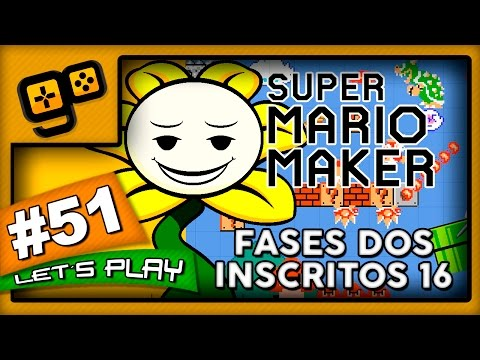 Let's Play: Super Mario Maker - Parte 51 - Fases dos Inscritos 16