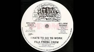 FILA FRESH CREW  - I HATE TO GO TO WORK  (  INSTRUMENTAL )