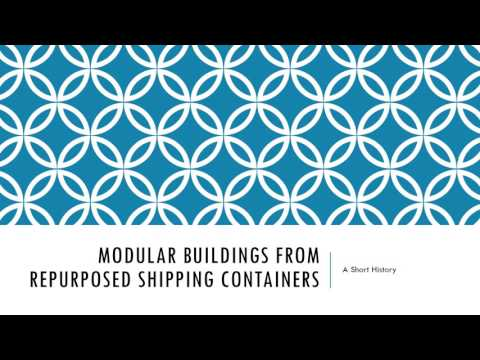 Modular Buildings From Repurposed Shipping Containers