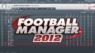 Football Manager 2012 - The Game That Inspired Me to Create a Youtube Channel