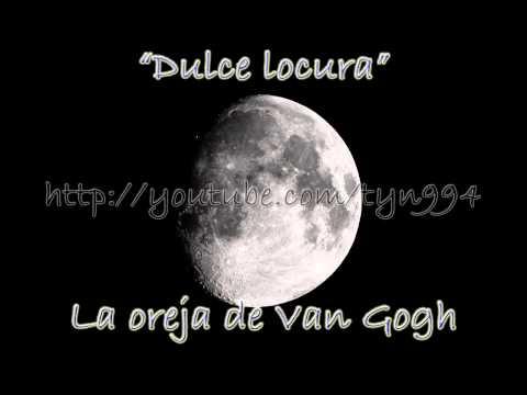 Dulce locura - La oreja de Van Gogh (Audio HD) mp3