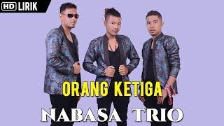 Gambar cover Nabasa Trio - Orang Ketiga (Official Video Lirik)