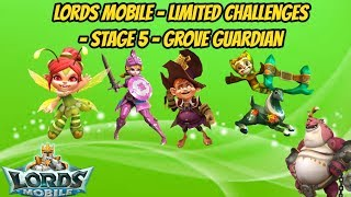 Lords Mobile - Limited Challenges - Stage 5 - Grove Guardian
