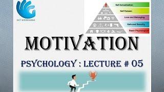 Motivation - Psychology Lecture # 05