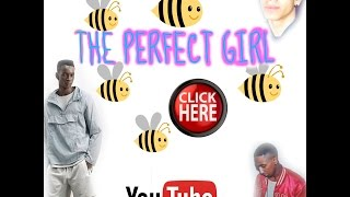 THE PERFECT GIRL!!!
