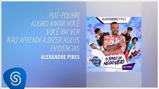 Baixar Alexandre Pires - Pot Pourri Adoro Amar Você (O Baile do Nêgo Véio - Ao Vivo) [Áudio Oficial]