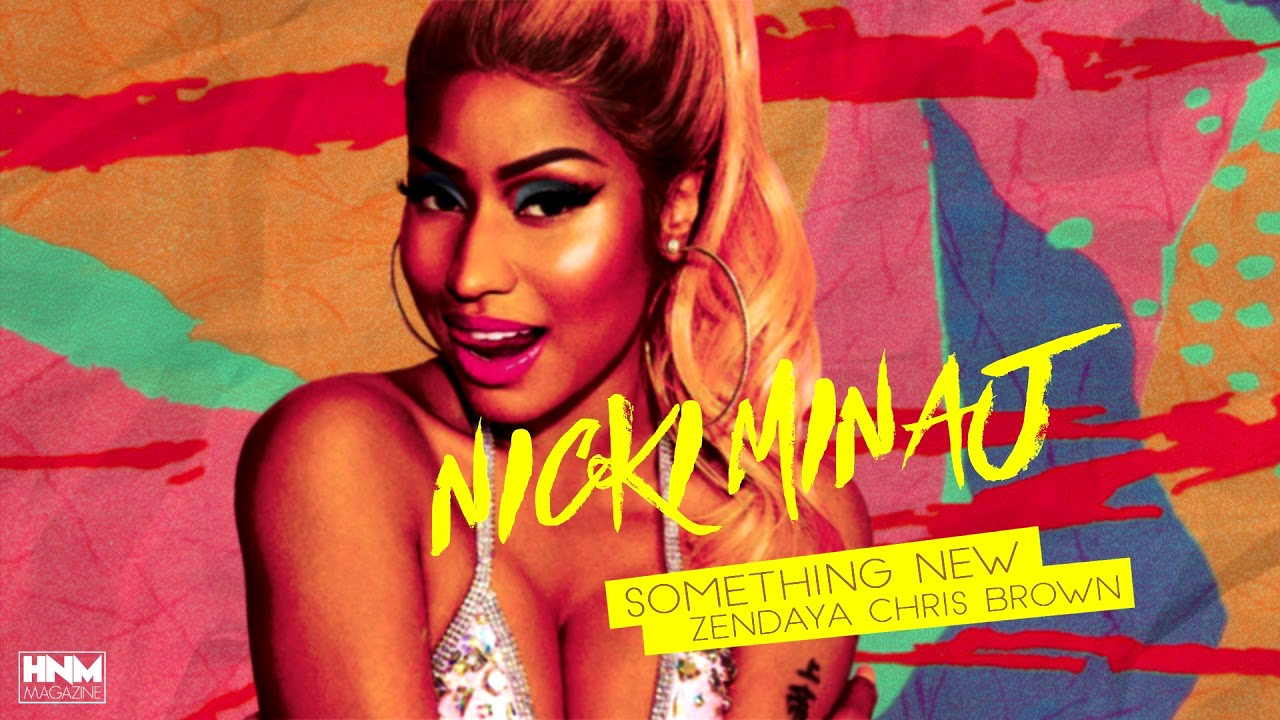 Nicki Minaj Zendaya Chris Brown Something New Mashup