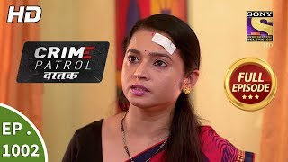 Crime Patrol Dastak - Ep 1002 - Full Episode - 21st March, 2019
