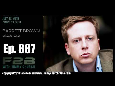 Ep 887 FADE to BLACK Jimmy Church w Barrett Brown : The Interview
