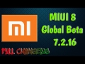 MIUI 8 Global Beta 7.2.16 | FULL CHANGELOG