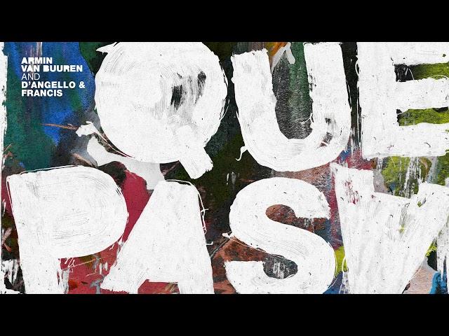Armin van Buuren and D'Angello & Francis - Que Pasa (Extended Mix)