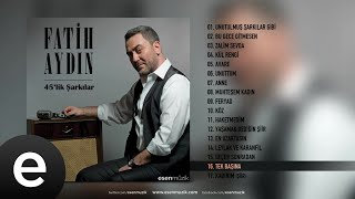 Fatih Aydın - Tek Başına - Official Audio - Esen Müzik