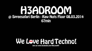 H3adroom @ Spreesafari - Raw Nuts Floor 08.03.2014 - Alte Münze Berlin