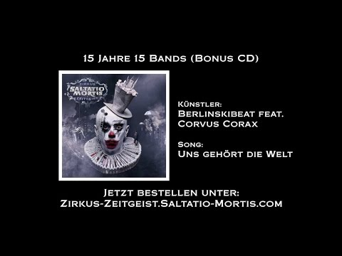 Saltatio Mortis - 15 Jahre 15 Bands: Berlinksi Beat feat. Corvus Corax - Uns gehört die Welt