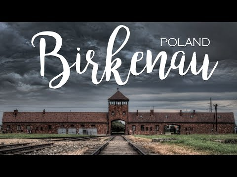 12 countries around Europe. Part 2 / Auschwitz Birkenau: a visit to the Nazi concentration camp