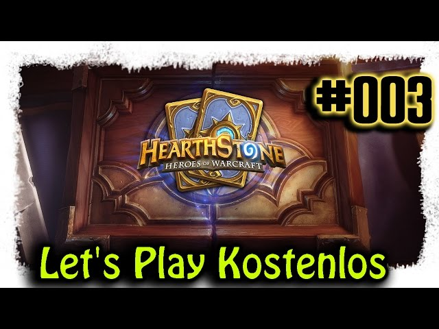Hearthstone ▼003▼ Kostenlos zum Top Deck [Lets Play | Live | deutsch | Gameplay | Stream]