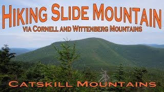 Hiking Slide Mountain via Cornell and Wittenberg Mountains - Catskill Mountains