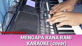 MENGAPA karaoke dangdut koplo rana rani tanpa vokal full lirik cover