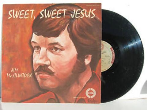 Jim McClintock - Sweet  Sweet Jesus