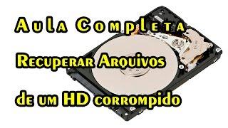 Como recuperar arquivos HD corrompido formato RAW