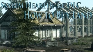 Skyrim Hearthfire and Dawnguard -- DLC Show with Mitch - How to Find and Buy All Three Plots of Land