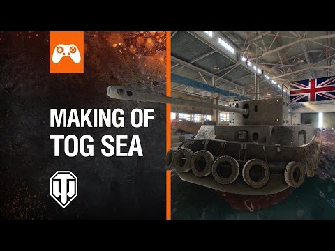 World of Tanks Console - Making of TOG Sea