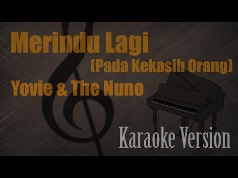 Yovie & The Nuno - Merindu Lagi (Pada Kekasih Orang) Karaoke Version Ayjeeme Karaoke