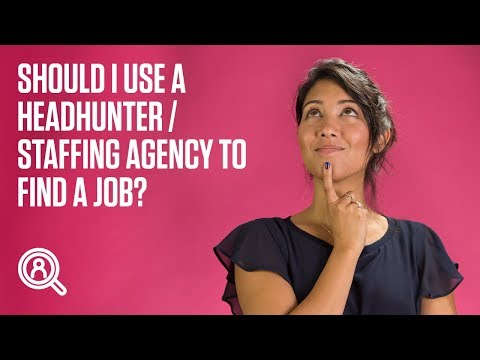 Should I use a headhunter / staffing agency to find a job?