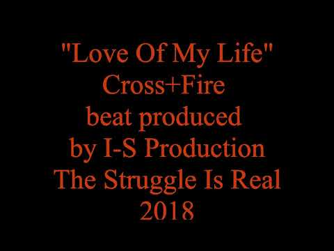 Cross+Fire-Love Of My Life beat produced by  I-S Production