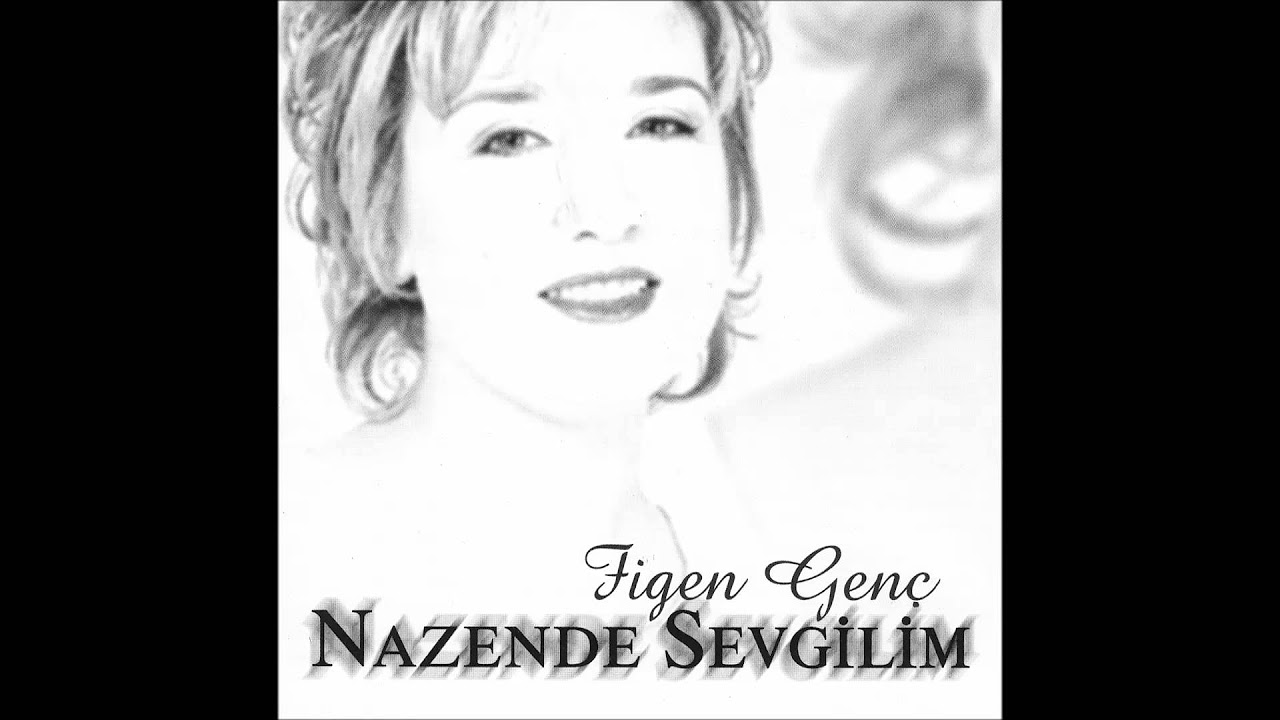 figen genç 'nazende sevgilim' (Official Audıo)