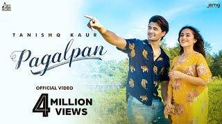 Pagalpan | (Official Video) | Tanishq Kaur | Rox A | New Punjabi Songs 2021 | Jass Records