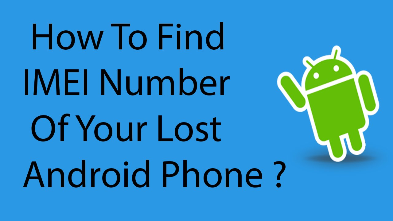 how to find your phone number on iphone how to find imei number of your lost or stolen android 9318