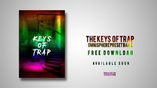 [FREE] The Keys Of Trap (Omnisphere Free Bank) 2019 🔥 - Free Download
