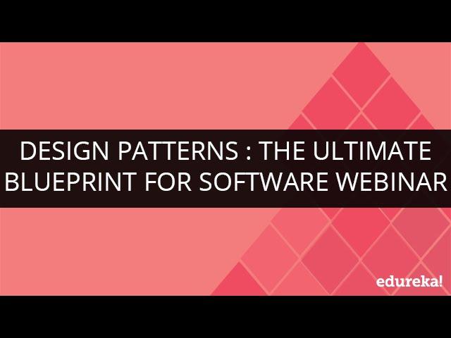 Design patterns the ultimate blueprint for software edureka blog malvernweather Gallery