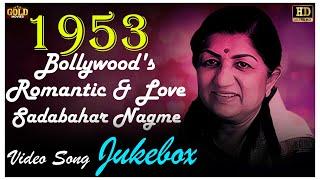 1953 Bollywood's Romantic & Love   Sadabahar Nagme   Video Songs Jukebox   (HD) Hindi Old Songs