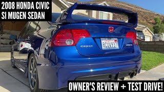 ONLY 1000 OF THESE WERE MADE | 2008 Honda Civic Si Mugen Sedan Owner Review + Test Drive!