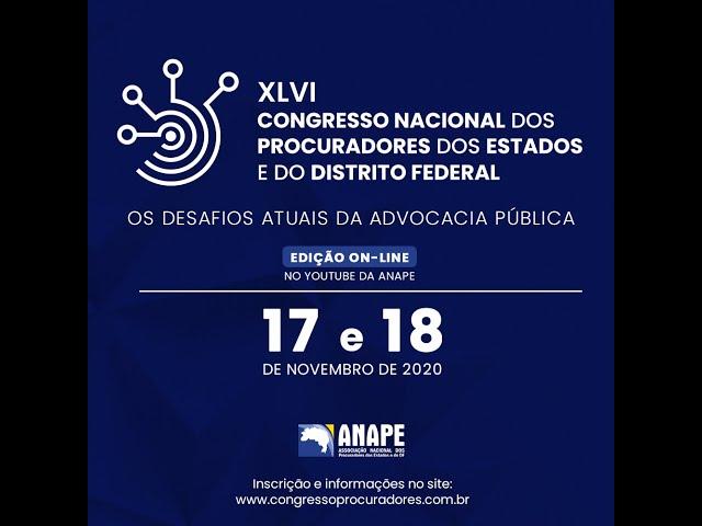 XLVI Congresso Nacional dos Procuradores dos Estados e do DF - Abertura e Mesa 1