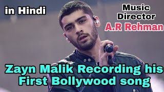 Zayn Malik will sing his first Bollywood song in Hindi