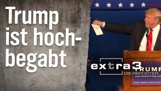 extra 3 – Die Reporter: Trump ist hochbegabt