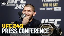 Khabib vs. Ferguson UFC 249 Press Conference - MMA Fighting