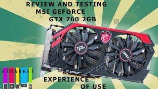 MSI GeForce GTX 760 2GB, Обзор и тестирование, Опыт эксплуатации