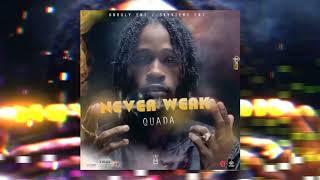Quada - Never Weak (Official Audio)