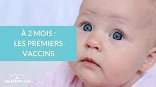 À 2 mois : les premiers vaccins - La Maison des Maternelles #LMDM