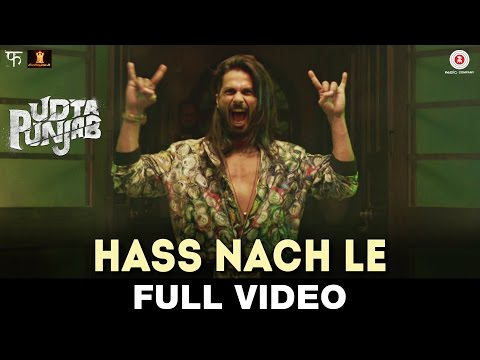 Hass Nache Le - Full Video | Udta Punjab |...