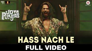 Hass Nache Le – Full Video | Udta Punjab | Shahid Mallya | Shahid Kapoor,  …